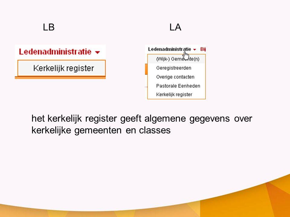 LB LA het kerkelijk register geeft algemene gegevens over kerkelijke gemeenten en classes.
