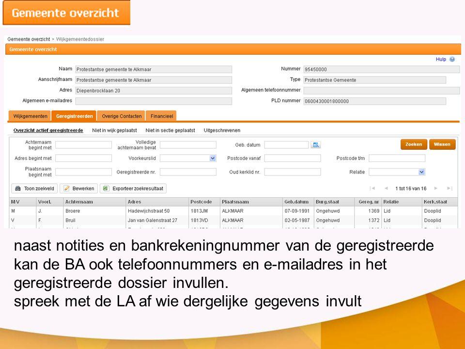 naast notities en bankrekeningnummer van de geregistreerde kan de BA ook telefoonnummers en e-mailadres in het geregistreerde dossier invullen.