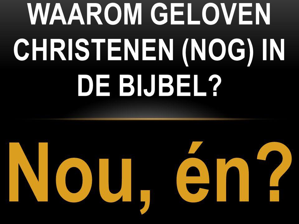 Waarom geloven Christenen (nog) in de Bijbel