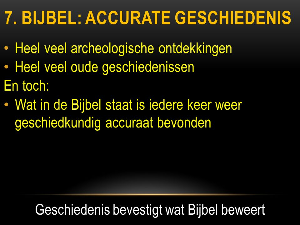 7. bijbel: accurate geschiedenis