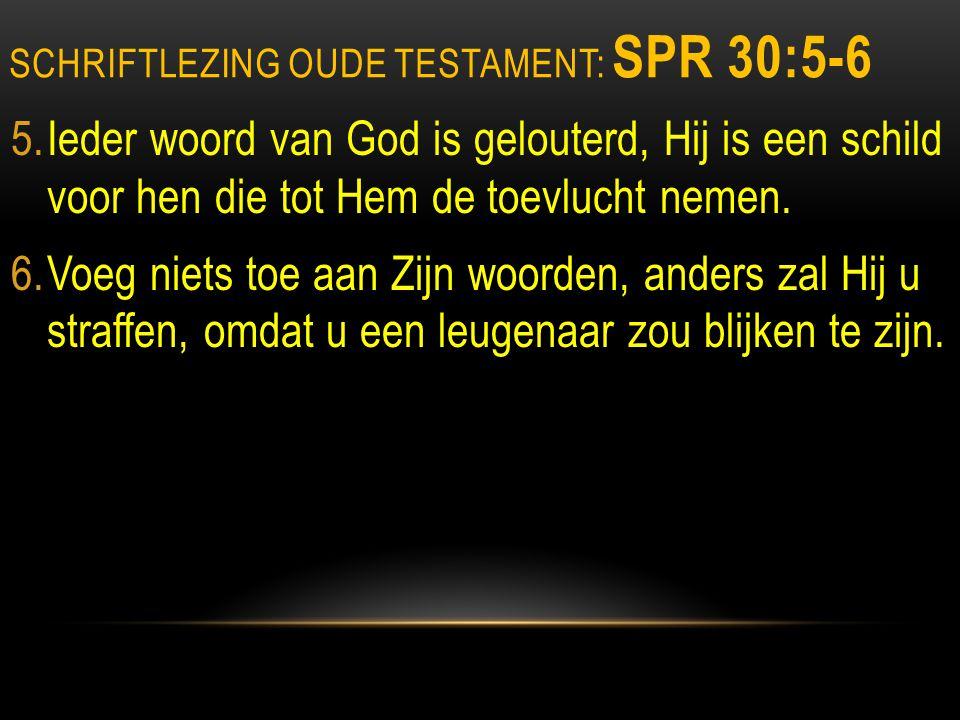 Schriftlezing oude testament: Spr 30:5-6