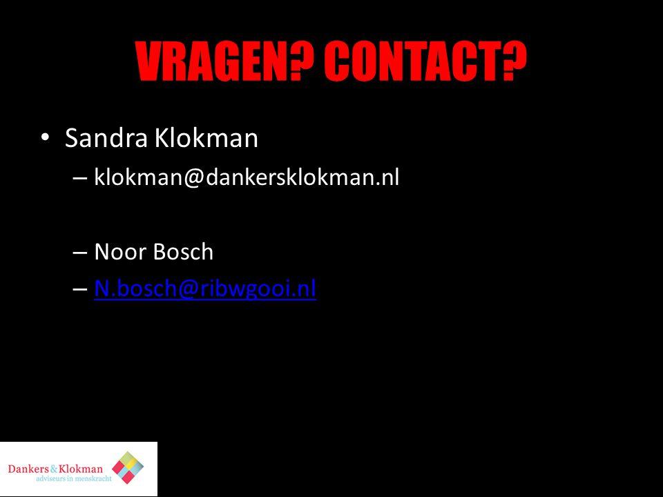 VRAGEN CONTACT Sandra Klokman klokman@dankersklokman.nl Noor Bosch