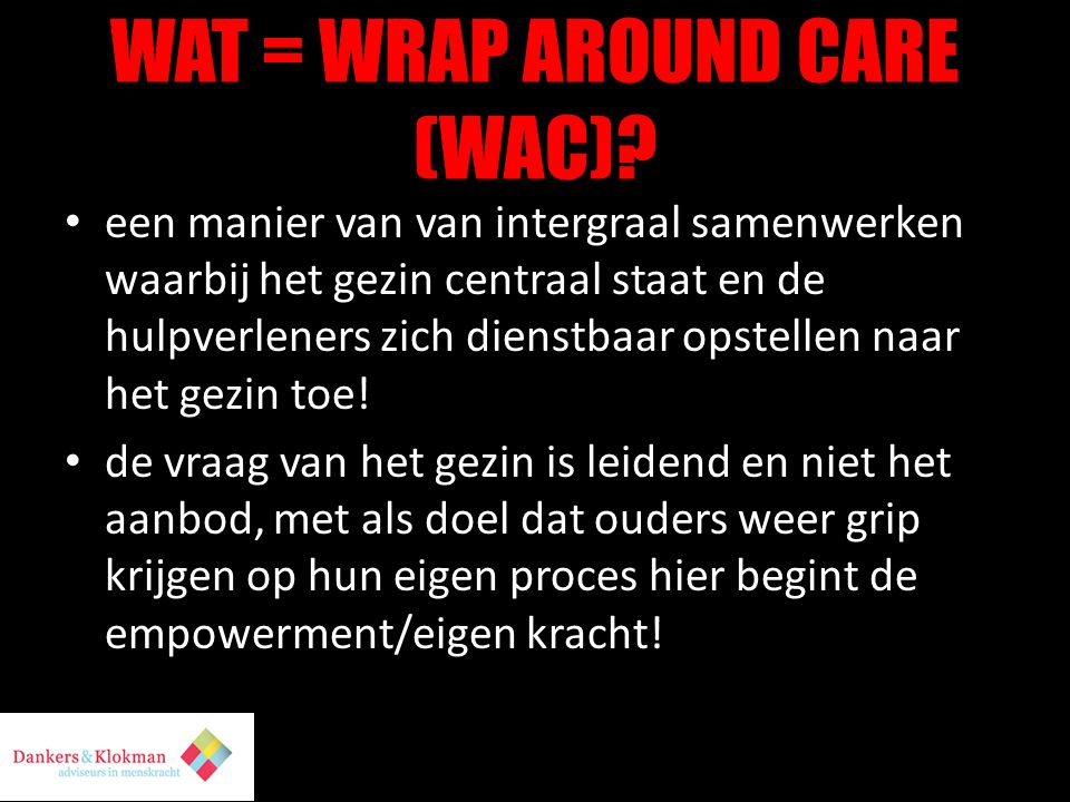 WAT = WRAP AROUND CARE (WAC)