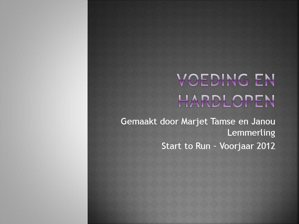 Voeding en hardlopen Gemaakt door Marjet Tamse en Janou Lemmerling