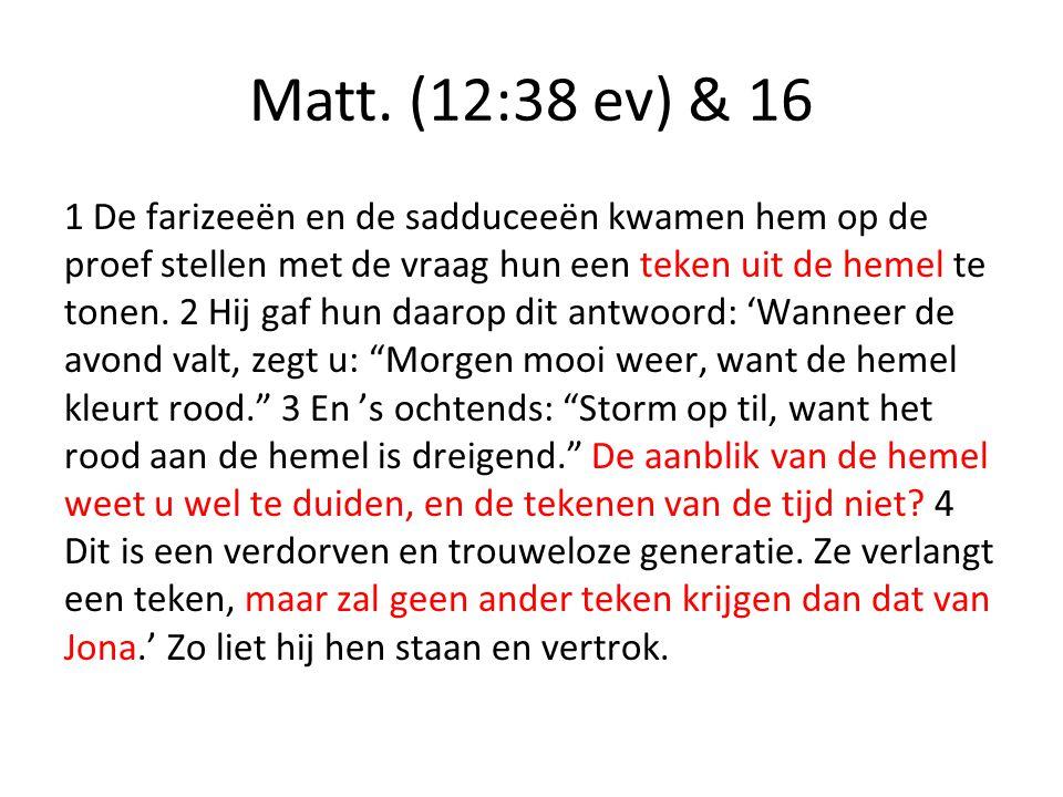 Matt. (12:38 ev) & 16