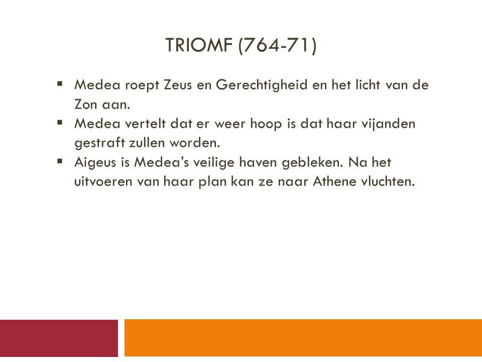 Triomf (764-71) Medea roept Zeus en Gerechtigheid en het licht van de Zon aan.