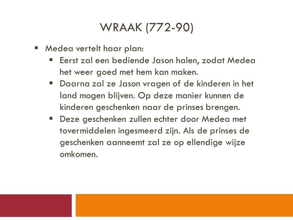 Wraak (772-90) Medea vertelt haar plan: