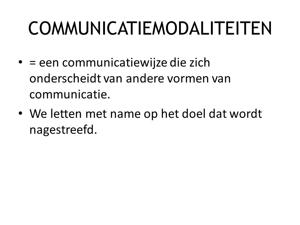 COMMUNICATIEMODALITEITEN