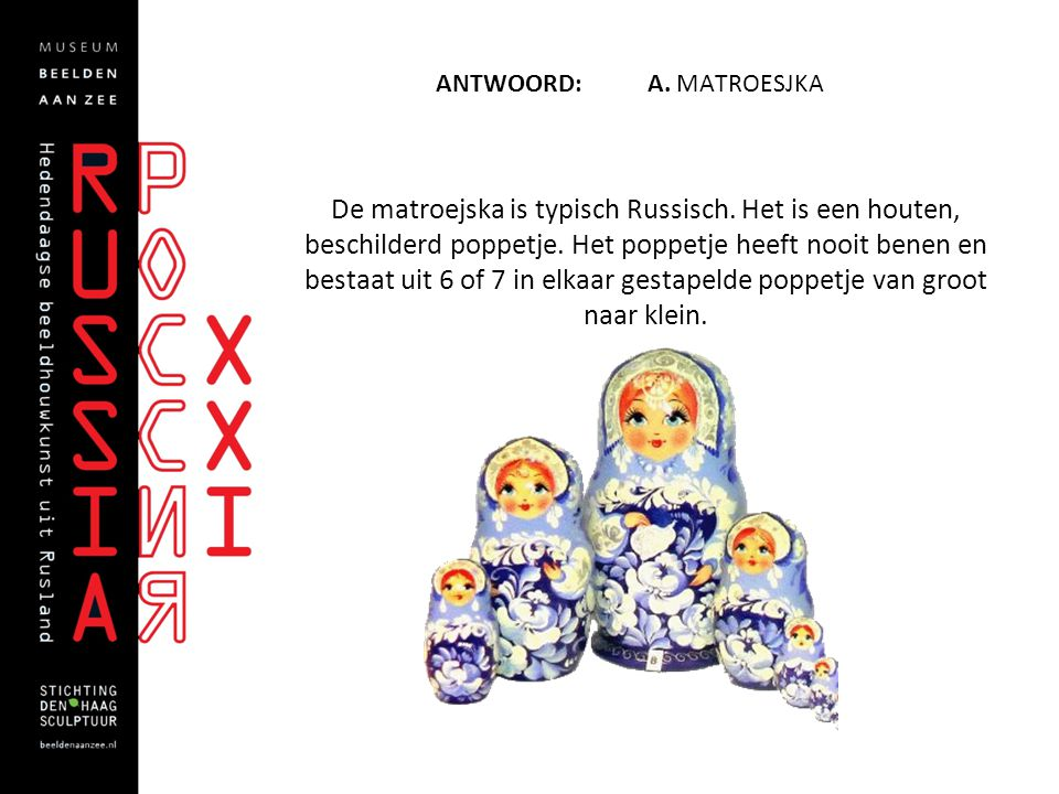 Antwoord: A. Matroesjka