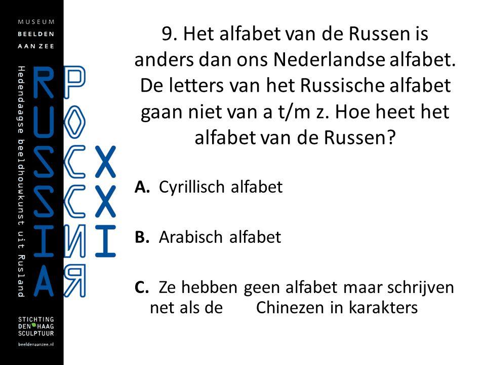 9. Het alfabet van de Russen is anders dan ons Nederlandse alfabet