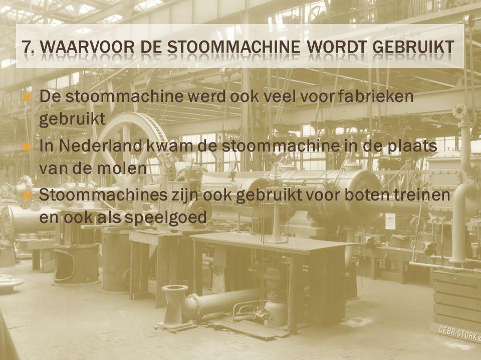 7. Waarvoor de stoommachine wordt gebruikt