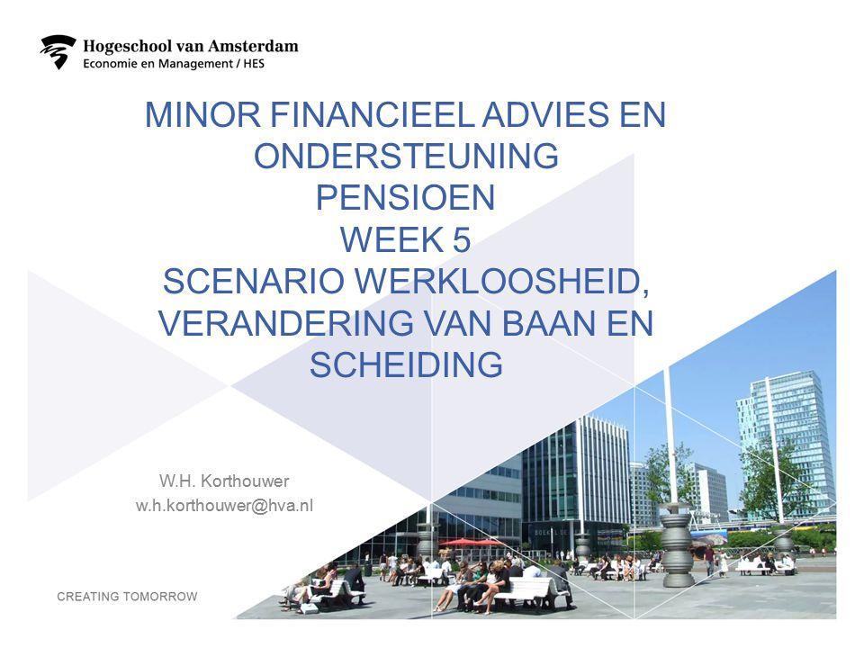 4-4-2017 Minor financieel advies en ondersteuning pensioen Week 5 scenario werkloosheid, verandering van baan en scheiding.