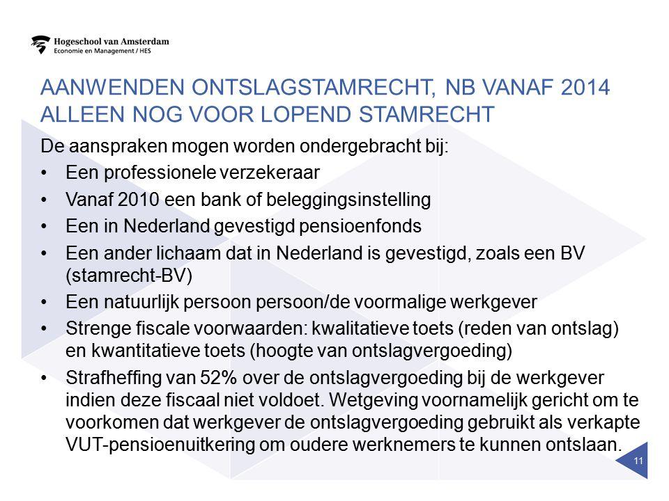 Aanwenden ontslagstamrecht, NB vanaf 2014 alleen nog voor lopend stamrecht