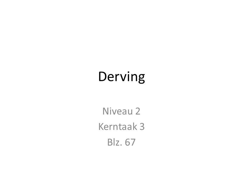 Derving Niveau 2 Kerntaak 3 Blz. 67