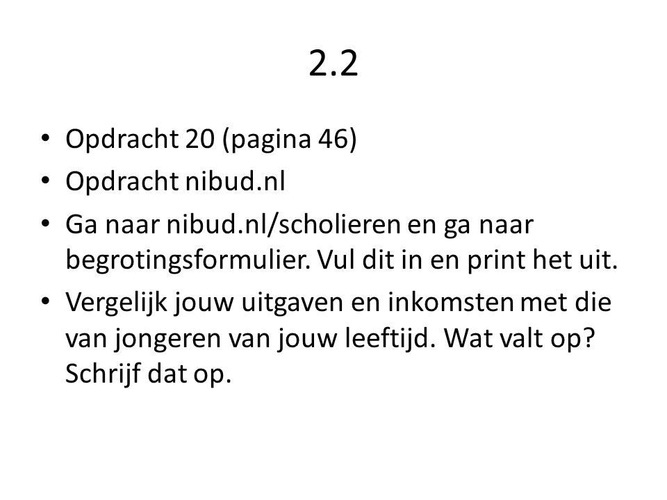 2.2 Opdracht 20 (pagina 46) Opdracht nibud.nl