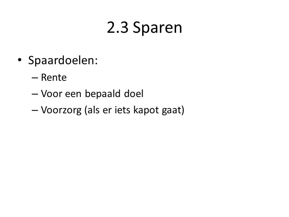 2.3 Sparen Spaardoelen: Rente Voor een bepaald doel