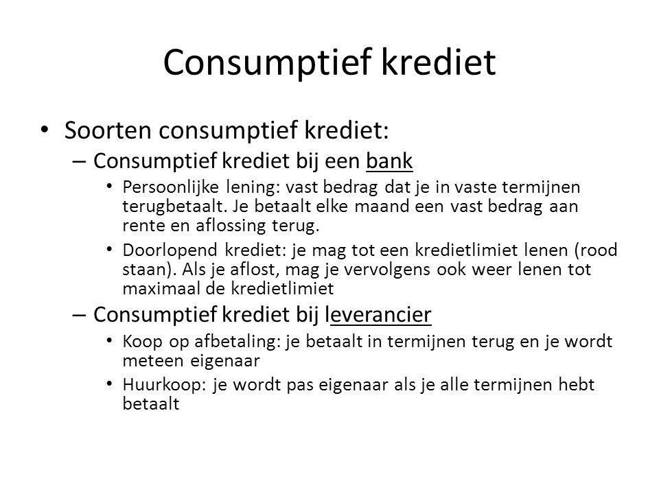 Consumptief krediet Soorten consumptief krediet: