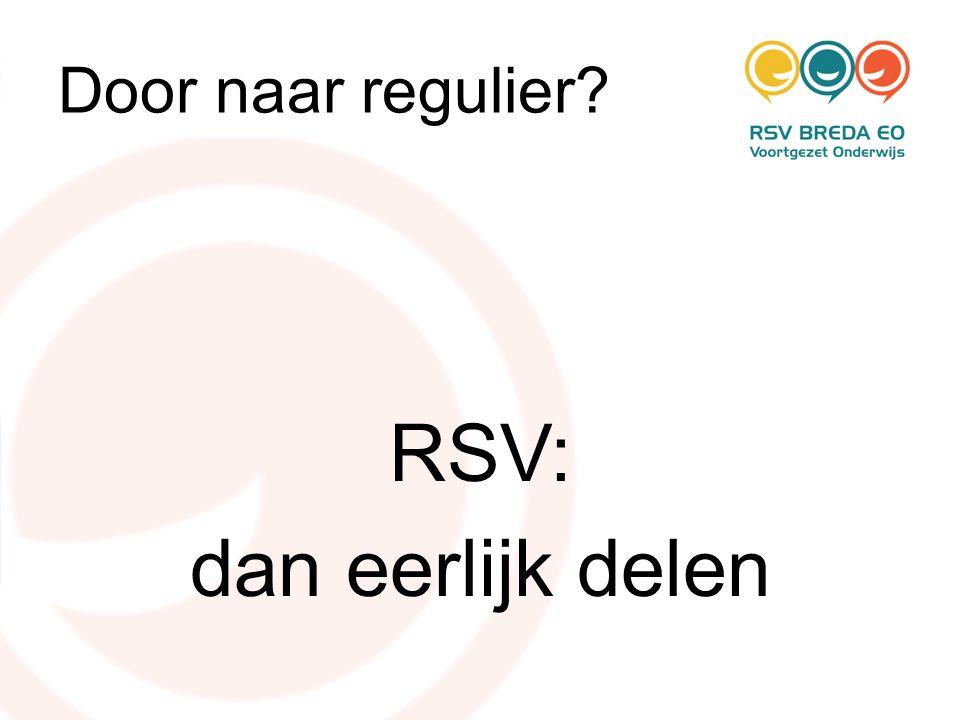 RSV: dan eerlijk delen Door naar regulier Leerlingen in het VO