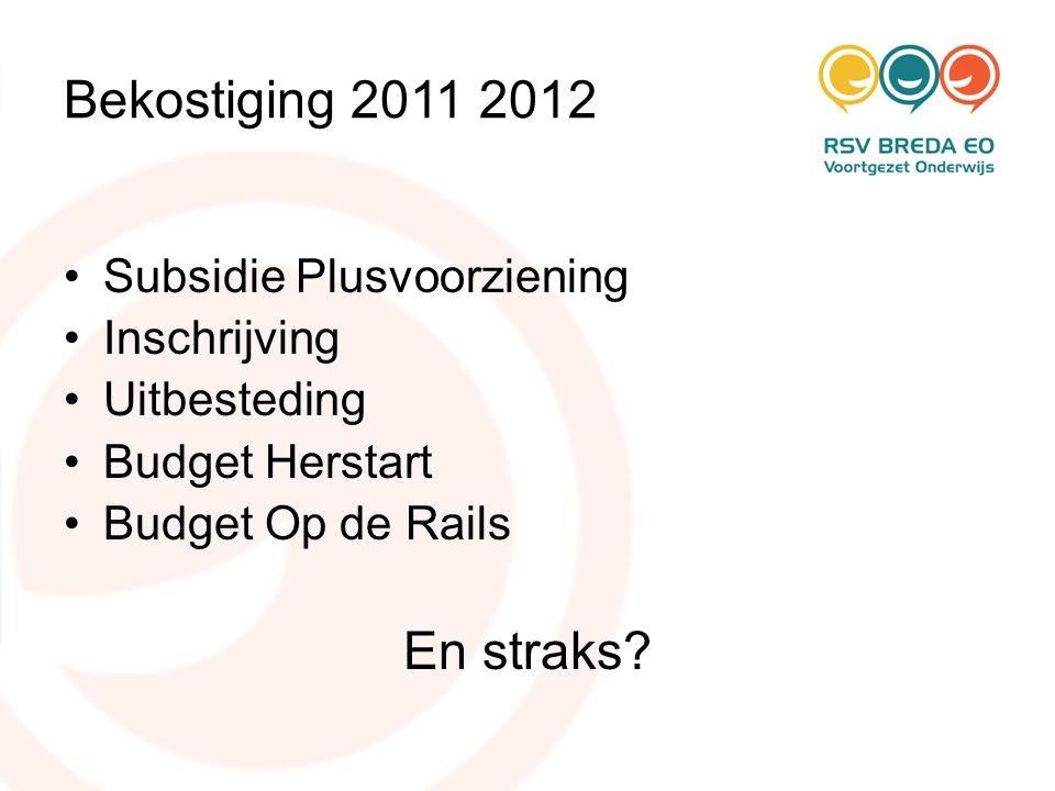 Bekostiging 2011 2012 En straks Subsidie Plusvoorziening Inschrijving
