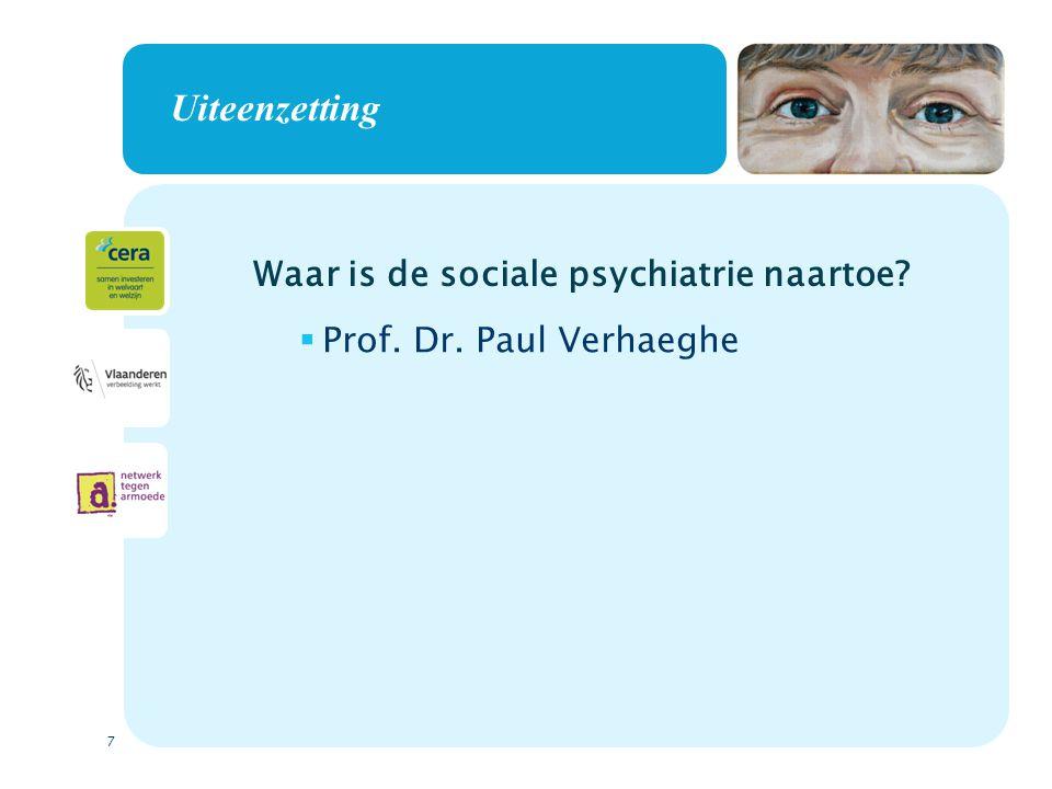 Uiteenzetting Waar is de sociale psychiatrie naartoe