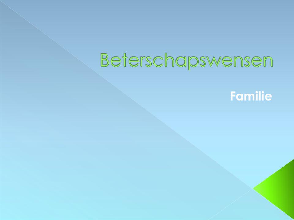Beterschapswensen Familie
