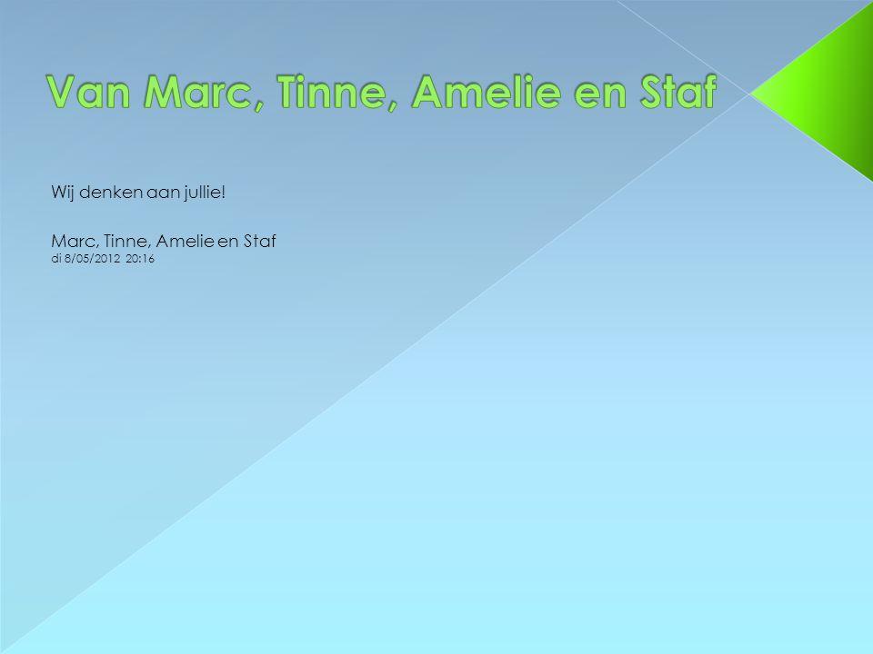 Van Marc, Tinne, Amelie en Staf