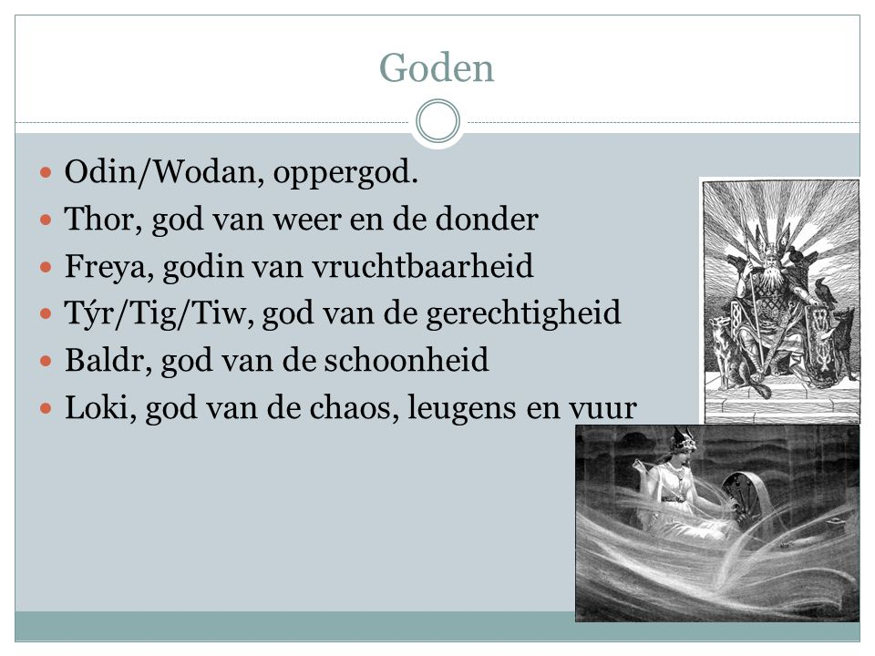 Goden Odin/Wodan, oppergod. Thor, god van weer en de donder