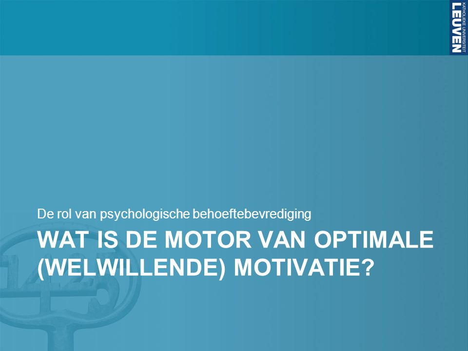 Wat is de motor van optimale (welwillende) motivatie