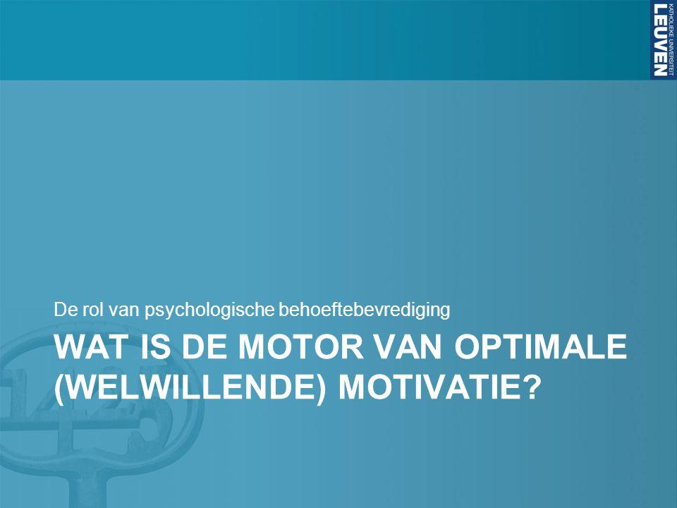 Wat is de motor van optimale (welwillende) motivatie