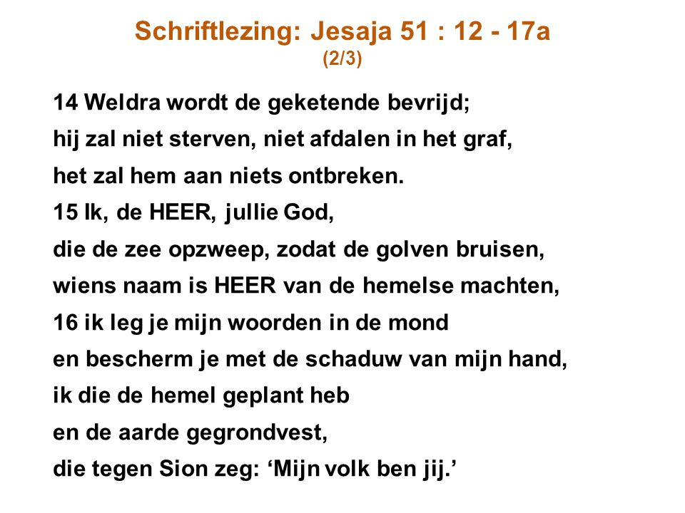 Schriftlezing: Jesaja 51 : 12 - 17a
