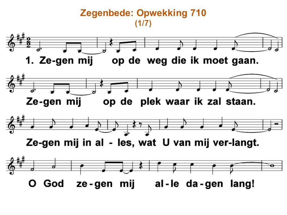 Zegenbede: Opwekking 710 (1/7)