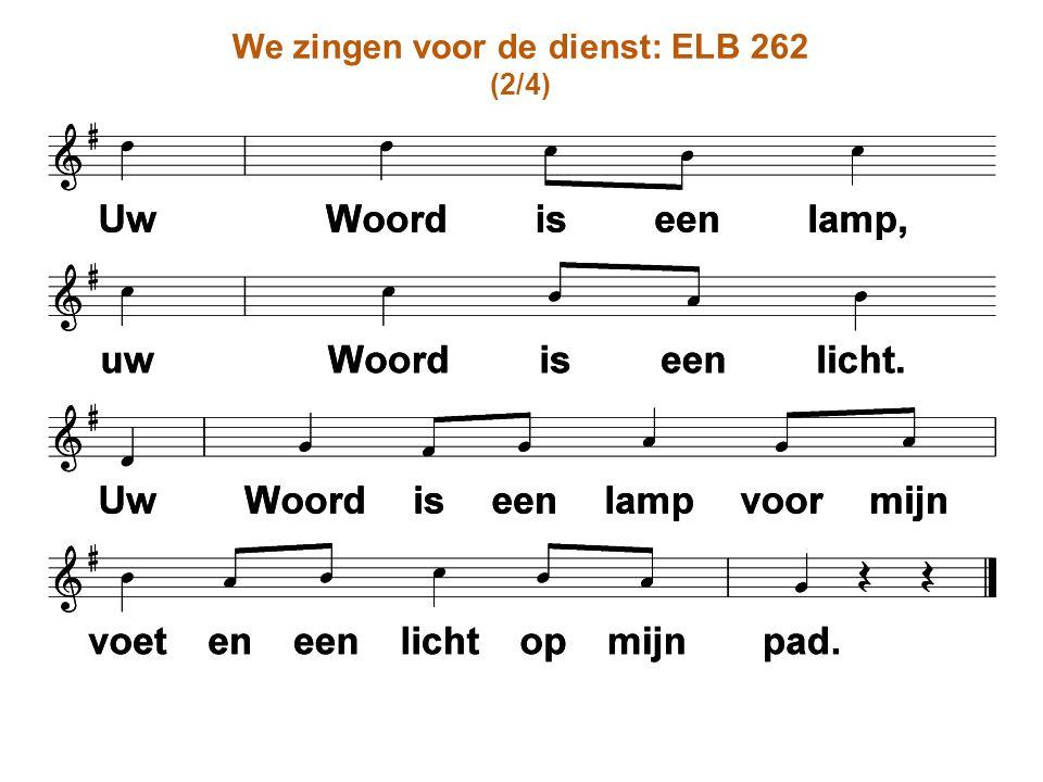 We zingen voor de dienst: ELB 262