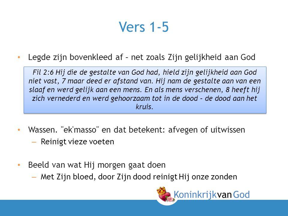Vers 1-5 Legde zijn bovenkleed af – net zoals Zijn gelijkheid aan God