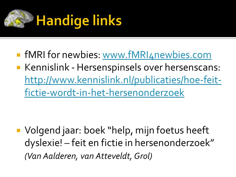 Handige links fMRI for newbies: www.fMRI4newbies.com