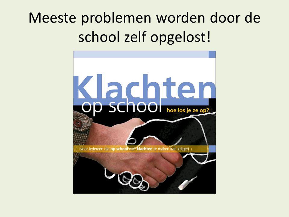 Meeste problemen worden door de school zelf opgelost!