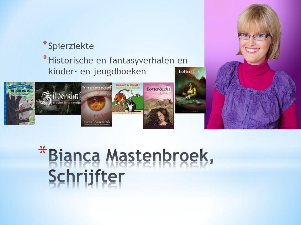 Bianca Mastenbroek, Schrijfter