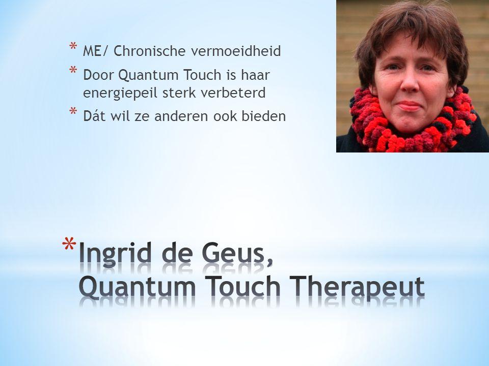 Ingrid de Geus, Quantum Touch Therapeut