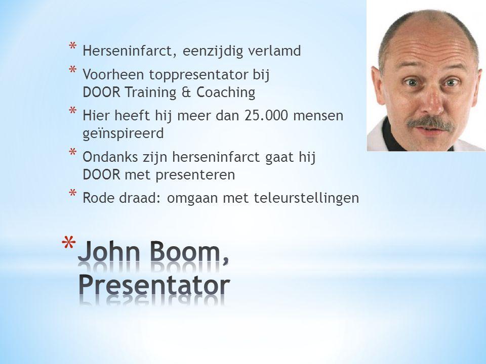 John Boom, Presentator Herseninfarct, eenzijdig verlamd