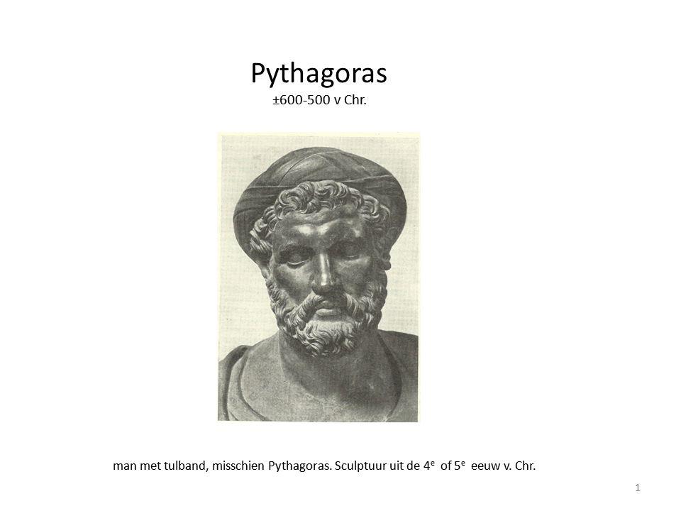 dia s bij lessenserie Pythagoras ±600-500 v Chr. man met tulband, misschien Pythagoras. Sculptuur uit de 4e of 5e eeuw v. Chr.