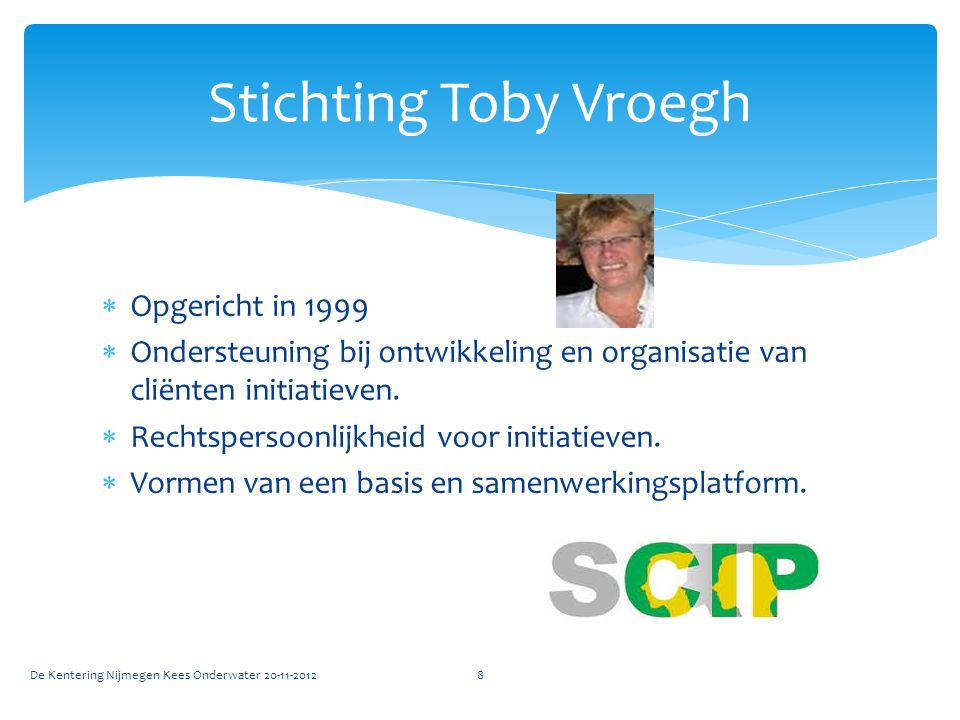 Stichting Toby Vroegh Opgericht in 1999