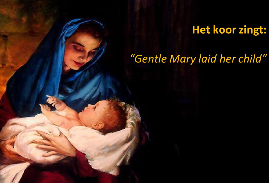 Het koor zingt: Gentle Mary laid her child