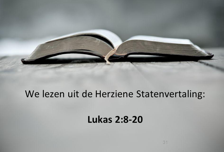 We lezen uit de Herziene Statenvertaling: Lukas 2:8-20