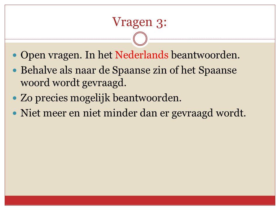 Vragen 3: Open vragen. In het Nederlands beantwoorden.