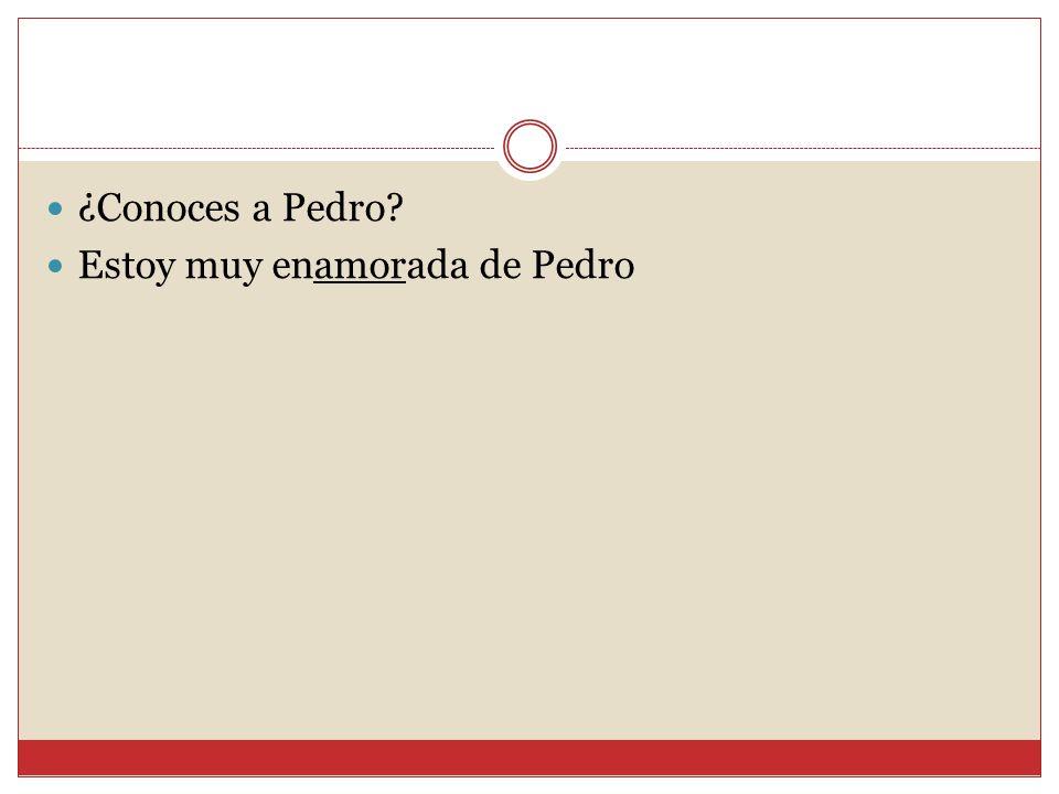 ¿Conoces a Pedro Estoy muy enamorada de Pedro