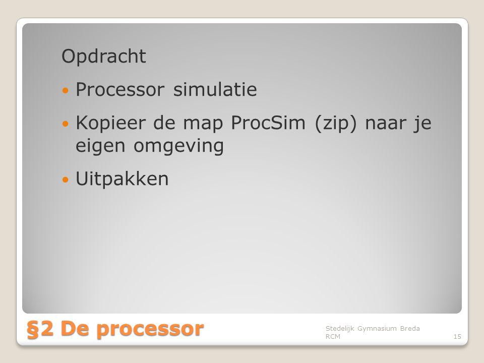 §2 De processor Opdracht Processor simulatie