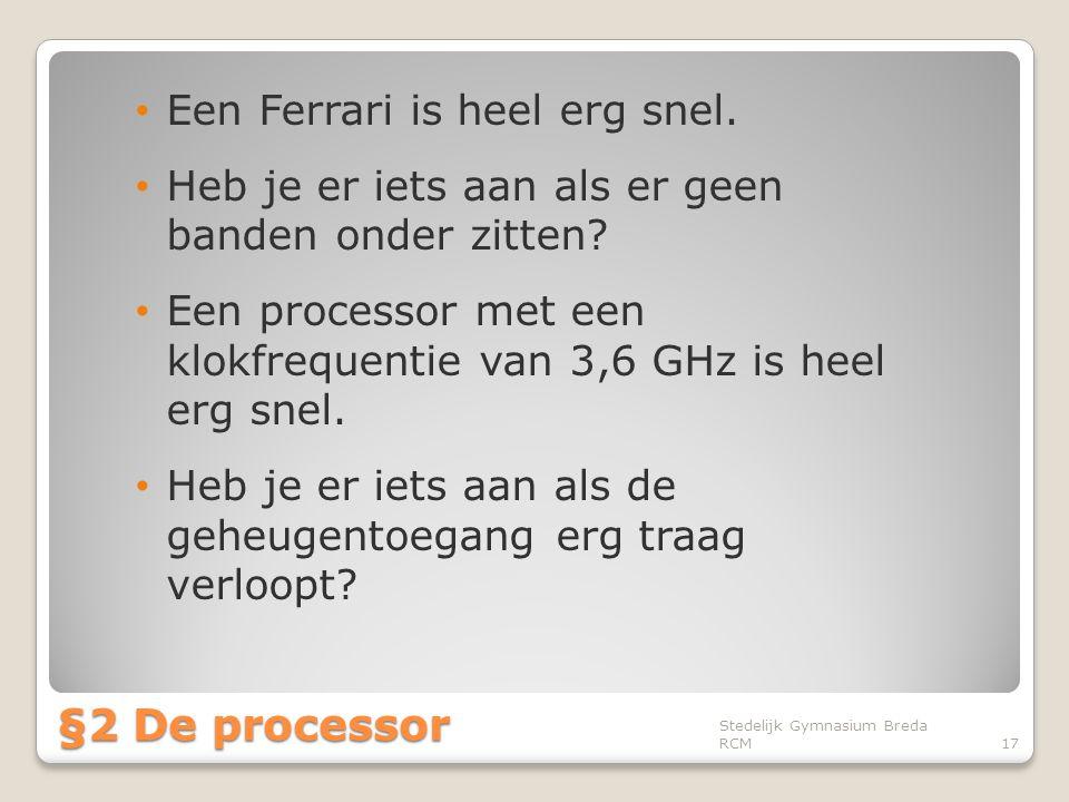 §2 De processor Een Ferrari is heel erg snel.