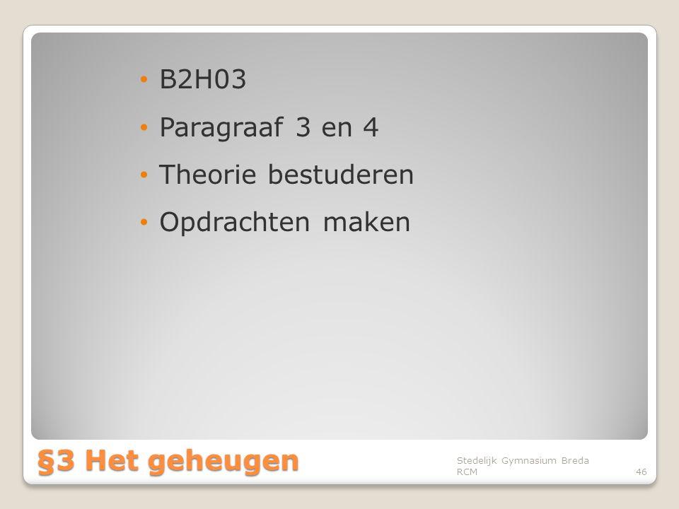 §3 Het geheugen B2H03 Paragraaf 3 en 4 Theorie bestuderen