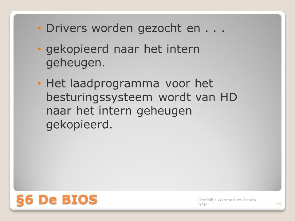 §6 De BIOS Drivers worden gezocht en . . .
