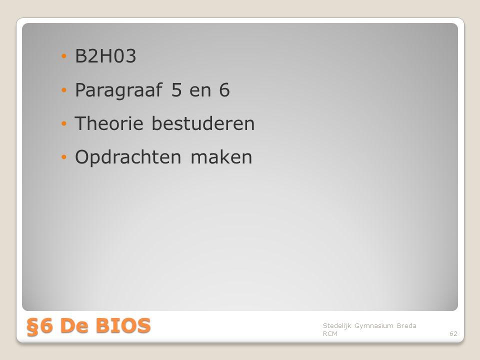 §6 De BIOS B2H03 Paragraaf 5 en 6 Theorie bestuderen Opdrachten maken