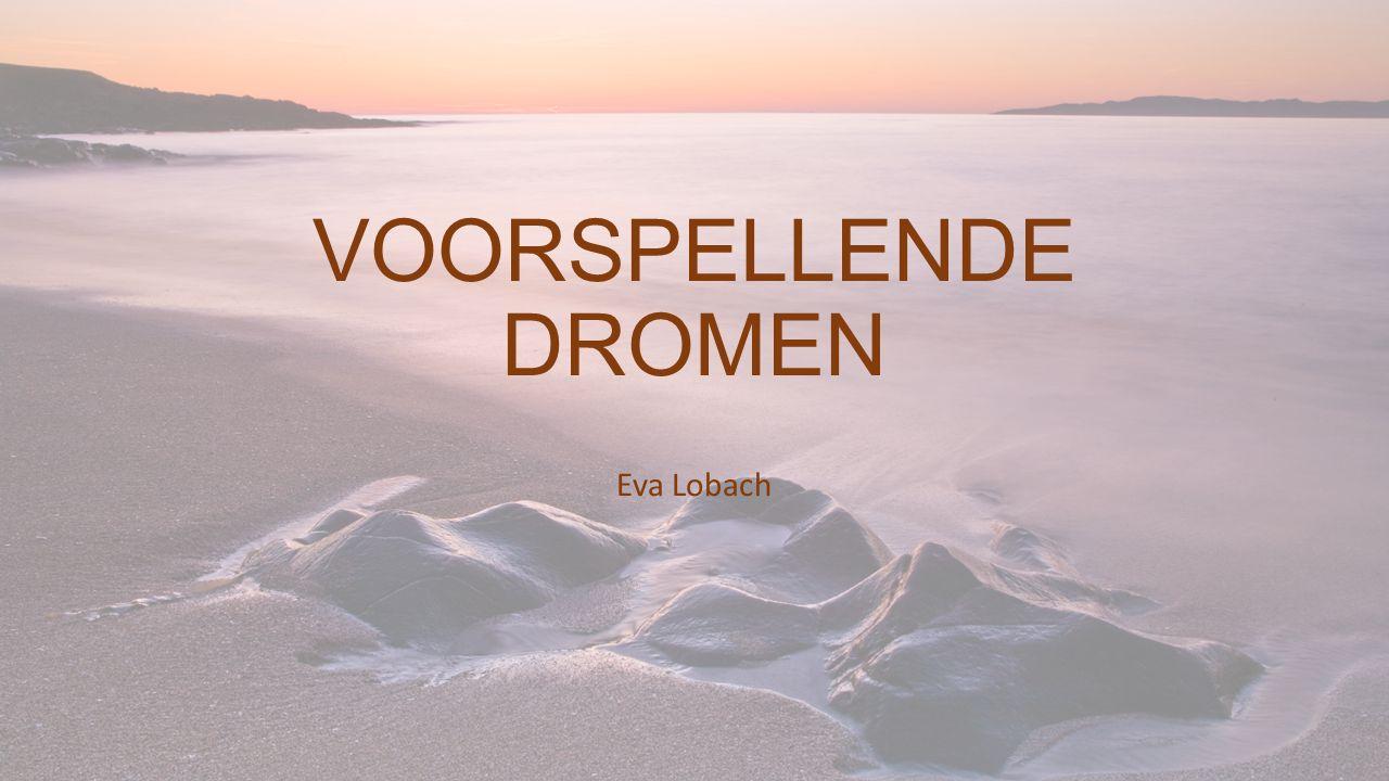 VOORSPELLENDE DROMEN Eva Lobach